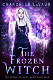 The Frozen Witch (The Coven: Academy Magic Book 4) (English Edition)