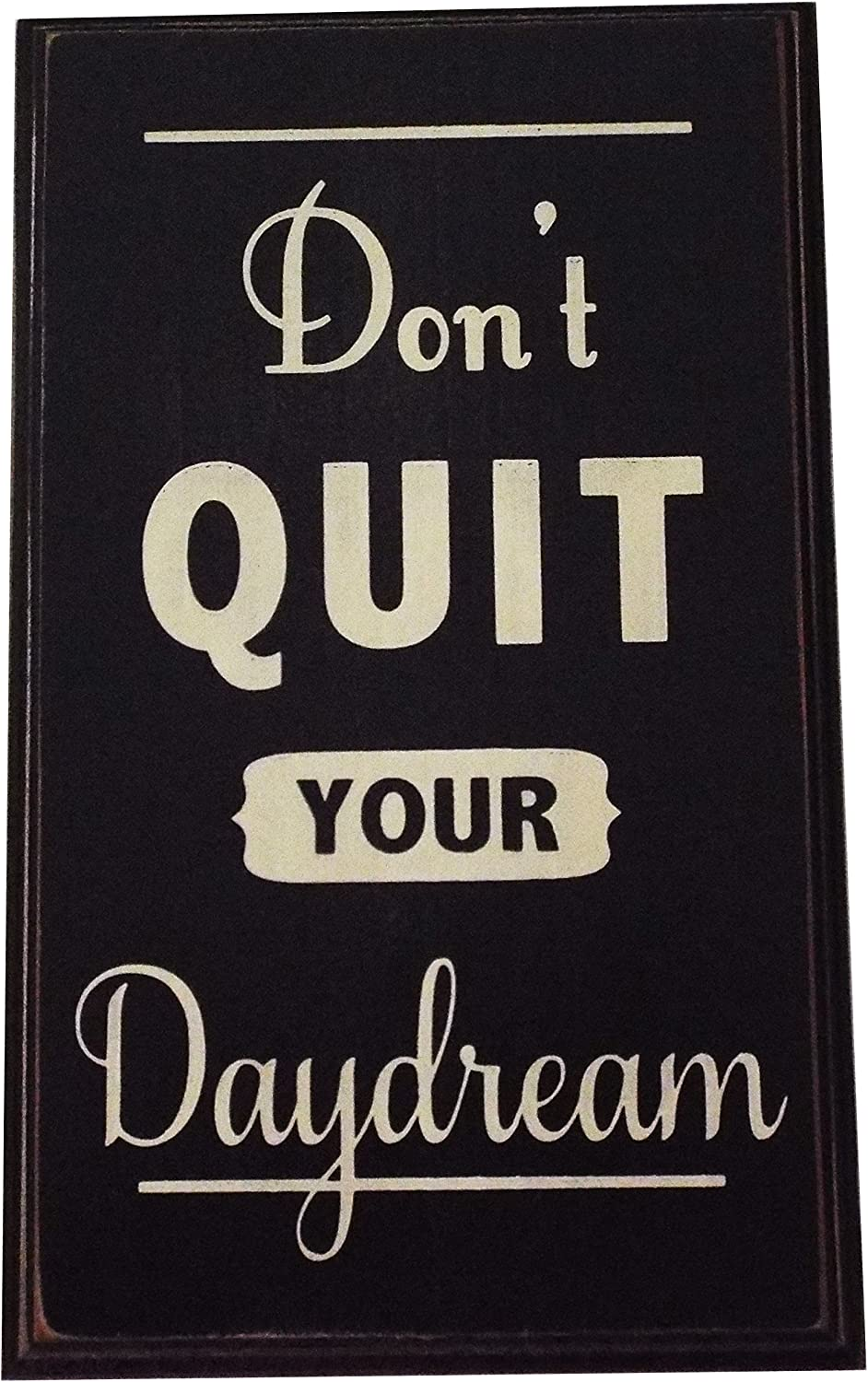 Don't Quit Your Daydream Wood Sign for Home Wall Decor -- PERFECT FUNNY QUOTES GIFT!