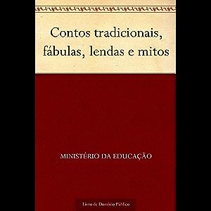 Contos tradicionais fábulas lendas e mitos (Portuguese Edition)