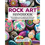 Rock Art Handbook: Techniques and Projects for Painting, Coloring, and Transforming Stones (Fox Chapel Publishing) Over 30 St