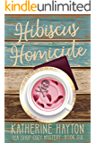 Hibiscus Homicide (Tea Shop Cozy Mystery Book 6)