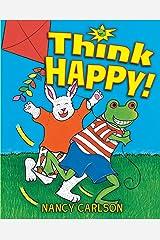 Think Happy! (Nancy's Neighborhood) Kindle Edition