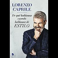 De qué hablamos cuando hablamos de estilo (nueva presentación): 20 años de oficio, 20 consejos de moda (Spanish Edition)
