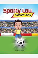 Sporty Lou : Soccer King (multicultural book series for kids 3-to-6-years old) Kindle Edition