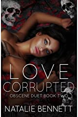 Love Corrupted (Obscene Duet Book 2) Kindle Edition