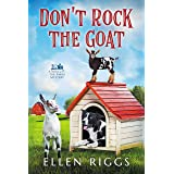 Don't Rock the Goat (Bought-the Farm Cozy Mystery Book 8) (Bought-the-Farm Mystery)