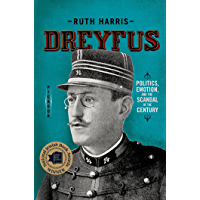 Dreyfus: Politics, Emotion, and the Scandal of the Century (English Edition)