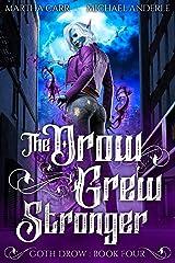 The Drow Grew Stronger (Goth Drow Book 4) Kindle Edition