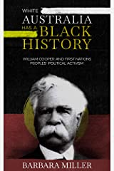 White Australia Has A Black History: William Cooper And First Nations Peoples' Political Activism (First Nations True Stories) Kindle Edition