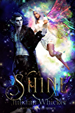 Shine (Her Dark Fae Prince Book 3)