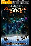 Admiral's Spine (A Spineward Sectors Novel Book 6)
