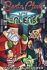 Santa Claus vs The Aliens Kindle Edition