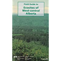 Field Guide to Ecosites of West-Central Alberta