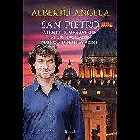 San Pietro: Segreti e meraviglie in un racconto lungo duemila anni