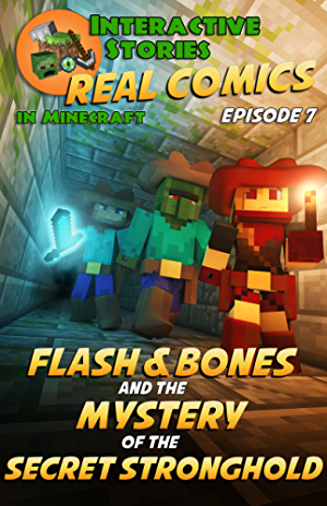 Amazing Minecraft Comics: Flash and Bones and the Mystery of the Secret Stronghold: The Greatest Minecraft Comics for Kids (Real Comics In Minecraft - Flash And Bones Book 7)