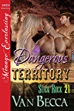 Dangerous Territory [Slick Rock 21] (Siren Publishing Menage Everlasting)