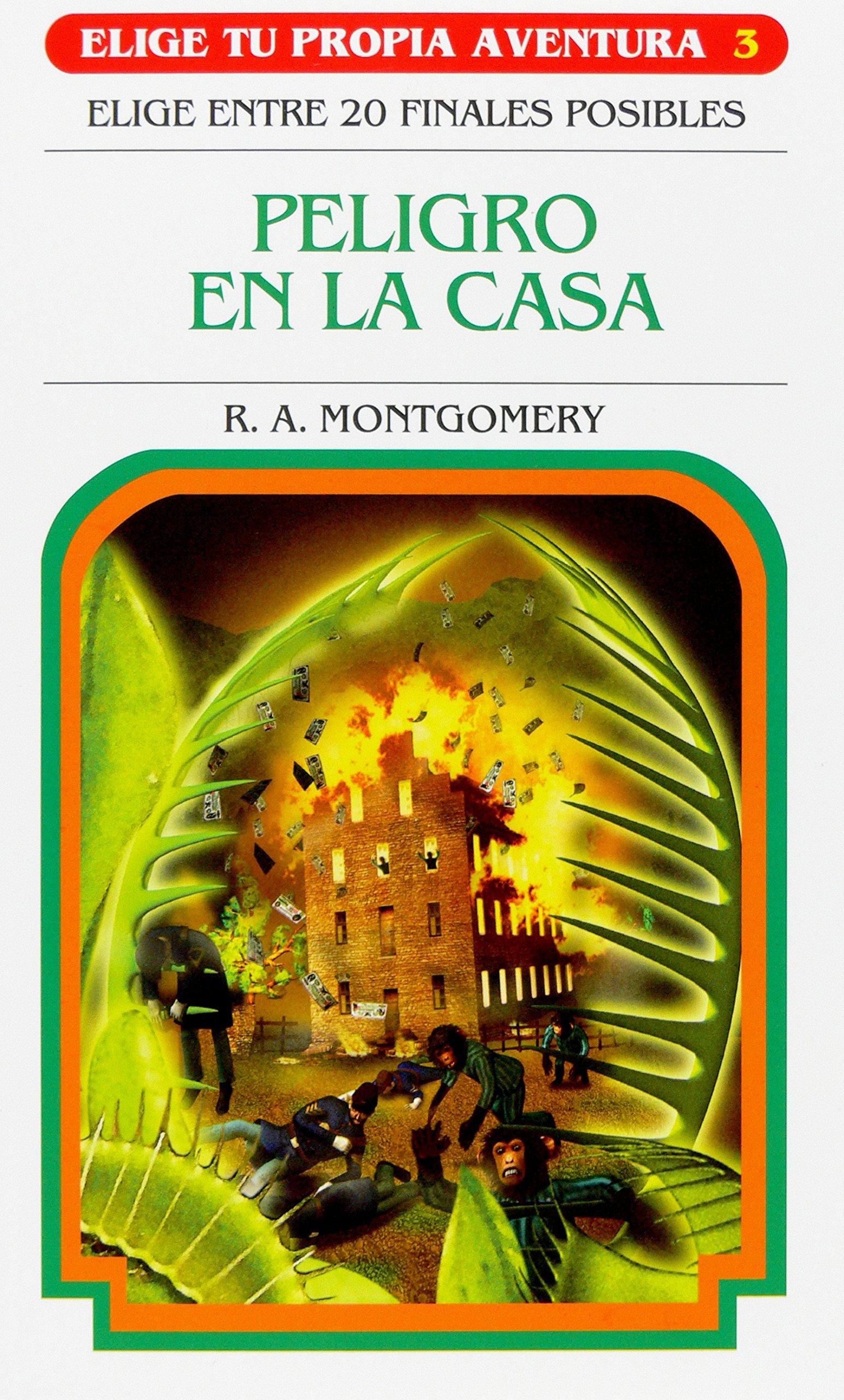 Peligro en la casa (Elige tu propia aventura): Amazon.es: R.A. Montgomery:  Libros