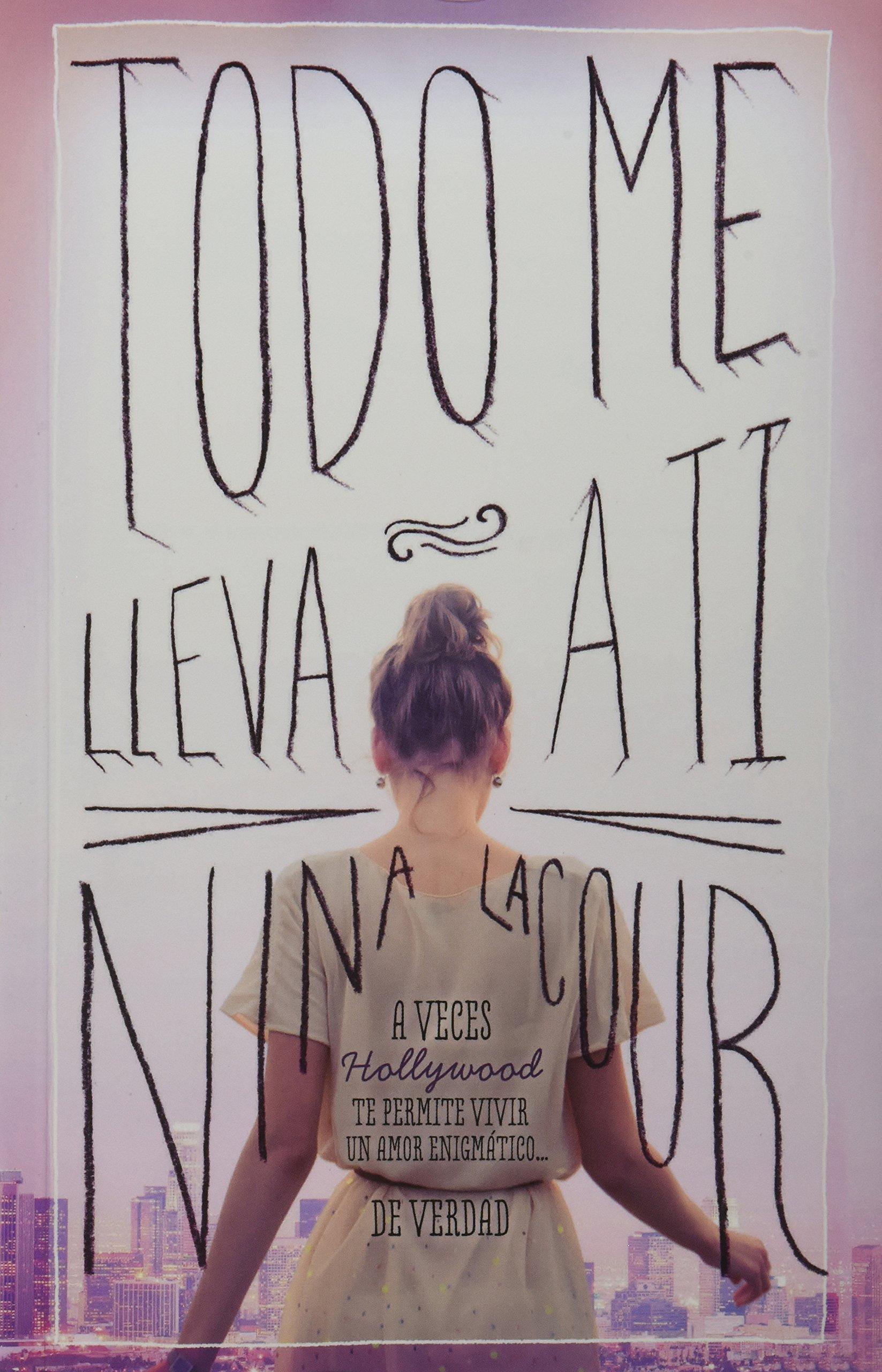 TODO ME LLEVA A TI (Spanish) Paperback – 2013