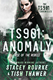 TS901: Anomaly: Rise of the Rebels  (TS901 Chronicles )
