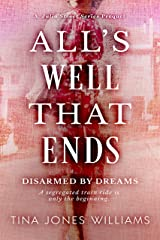 All's Well That Ends: Disarmed by Dreams (The Julia Street Series Prequel) Kindle Edition