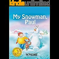 My Snowman, Paul (bedtime story, children's picture book, preschool, kids, kindergarten, ages 2 5) (Snowman Paul Book 1)