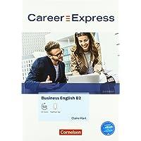 Career Express - Business English 2nd Edition: B2 - Kursbuch mit PagePlayer-App inkl. Audios: Mit interaktiven Übungen auf scook.de