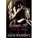 Once A Crime Lord (Crime Lord Series Book 3)