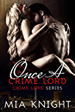 Once A Crime Lord (Crime Lord Series Book 3) (English Edition)