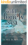 The Wild and Lonely Sea (The Selkie Kingdom Book 1)