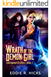 Wrath of the Demon Girl (Contaminated Souls Book 2)