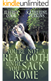 You're Not a Real Goth Until You Sack Rome (Gothcraft Book 1)