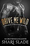 Drive Me Wild: A Biker Romance Serial (The Devil's Host Motorcycle Club Book 3)