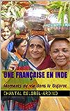 UNE FRANÇAISE EN INDE: Moments de vie dans le Gujarat