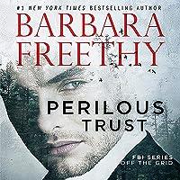 Perilous Trust: Off the Grid: FBI Series, Book 1