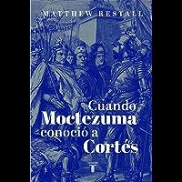 Cuando Moctezuma conoció a Cortés