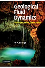 Geological Fluid Dynamics: Sub-surface Flow and Reactions Kindle Edition