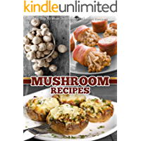 Mushroom Recipes: The Top 50 Most Delicious Mushroom Recipes (Recipe Top 50's Book 45)