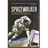 Spacewalker: My Journey in Space and Faith as NASA's Record-Setting Frequent Flyer (Purdue Studies in Aeronautics and Astrona