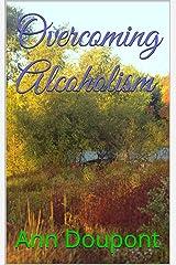 Overcoming Alcoholism Kindle Edition