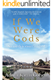 If We Were Gods (English Edition)