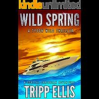 Wild Spring: A Coastal Caribbean Adventure (Tyson Wild Thriller Book 25)