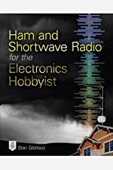 Ham and Shortwave Radio for the Electronics Hobbyist Kindle Edition