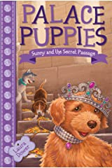 Palace Puppies, Book Four:  Sunny and the Secret Passage Kindle Edition