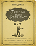 Building Your Resiliency: A Guide to Bouncing Back from Life's Challenges and Taking on the World