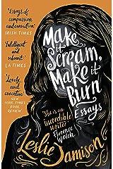 Make It Scream, Make It Burn Kindle Edition