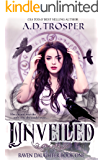 Unveiled (Raven Daughter Book 1)