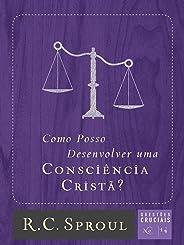 Como Posso Desenvolver Uma Consciência Cristã? - Volume 14. Série Questões Cruciais