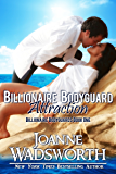 Billionaire Bodyguard Attraction (Billionaire Bodyguards Book 1)
