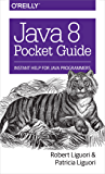 Java 8 Pocket Guide: Instant Help for Java Programmers