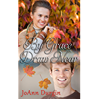 By Grace Draw Near: A Contemporary Christian Romance (Wondrous Love Series Book 3) (English Edition)